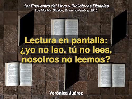 Lectura en Pantalla: ¿tú no lees, yo no leo, nosotros no leemos?