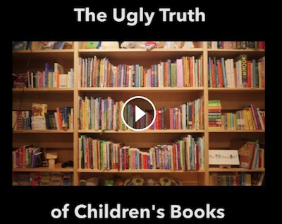 the ugly truth about children books