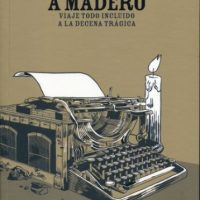 De Drácula a Madero: viaje todo incluido a la Decena Trágica, reseña