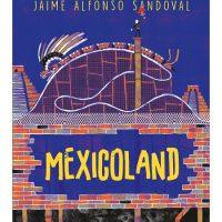 Mexicoland, reseña